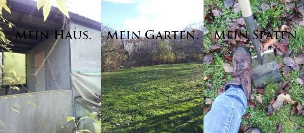 Mein Haus. Mein Garten. Mein Spaten